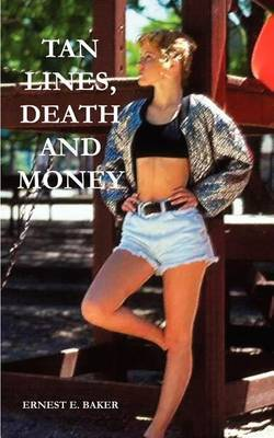 Tan Lines, Death and Money by Ernest E. Baker image