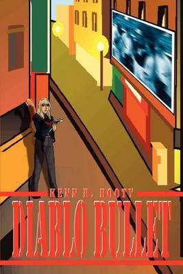 Diablo Bullet by Kenn R. Booty