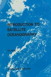 Introduction to satellite oceanography by G.A. Maul