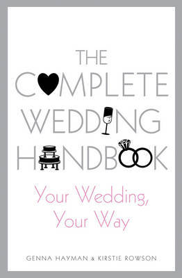 The Complete Wedding Handbook: Your Wedding, Your Way by Genna Hayman image