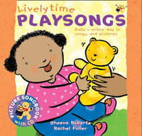Lively Time Playsongs: Baby's Active Day in Songs and Pictures by Sheena Roberts image