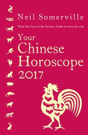 Your Chinese Horoscope 2017 by Neil Somerville