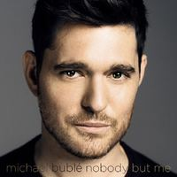 Nobody But Me - (Deluxe Version) by Michael Buble
