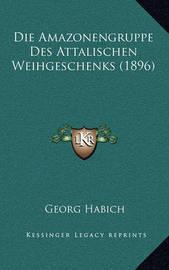 Die Amazonengruppe Des Attalischen Weihgeschenks (1896) by Georg Habich