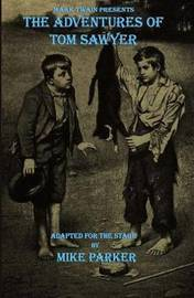 Mark Twain Presents the Adventures of Tom Sawyer by Mike Parker