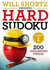 Will Shortz Presents Hard Sudoku Volume 1 by Will Shortz
