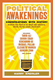 Political Awakenings: Conversations with History: Interviews with Twenty of the World's Most Influential Writers, Thinkers, and Activists by Harry Kreisler image