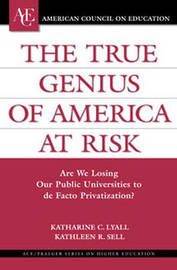 The True Genius of America at Risk by Katherine C. Lyall