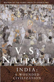 India: A Wounded Civilization by V.S. Naipaul