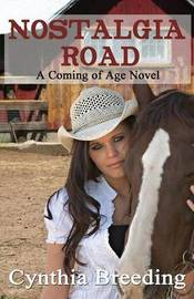 Nostalgia Road - A Coming of Age Novel by Cynthia Breeding