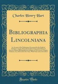 Bibliographia Lincolniana by Charles Henry Hart image