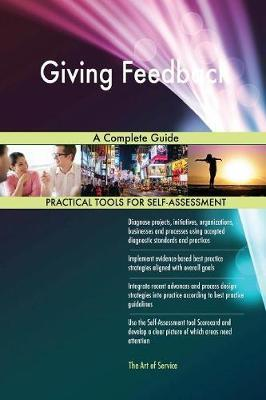 Giving Feedback A Complete Guide by Gerardus Blokdyk