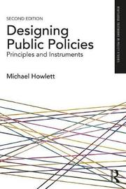 Designing Public Policies by Michael Howlett