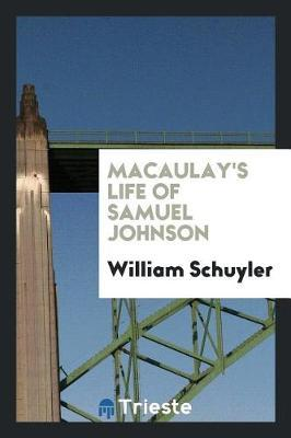 Macaulay's Life of Samuel Johnson by William Schuyler