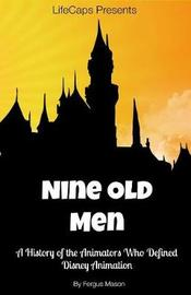 Disney's Nine Old Men by Fergus Mason
