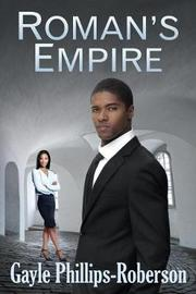 Roman's Empire by Gayle Phillips-Roberson