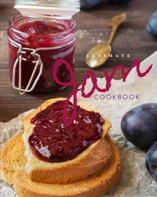 Ultimate Jam Cookbook by Cara Doris