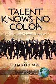 Talent Knows No Color by Elaine Clift Gore