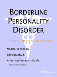 Borderline Personality Disorder - A Medical Dictionary, Bibliography, and Annotated Research Guide to Internet References image
