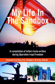 My Life in the Sandbox: A Compilation of Letters Home Written During Operation Iraqi Freedom by B G. Chambers image
