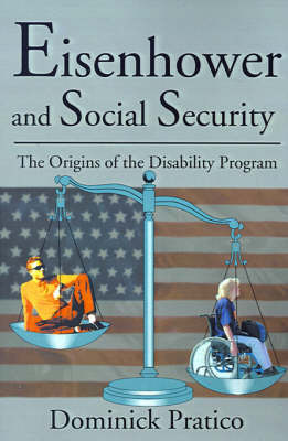 Eisenhower and Social Security: The Origins of the Disability Program by Dominick Pratico image