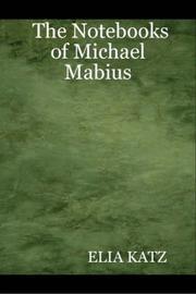 The Notebooks of Michael Mabius by ELIA KATZ
