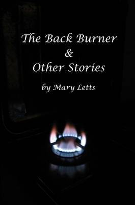 The Back Burner & Other Stories by Mary Letts image