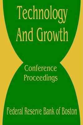 Technology and Growth: Conference Proceedings by Books for Business image
