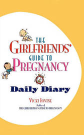 Girlfriends Guide Pregnancy Daily Diary by Vicki Iovine image