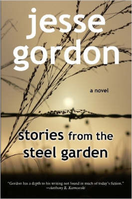 Stories from the Steel Garden by Jesse Gordon