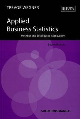 Applied Business Statistics by Trevor Wegner