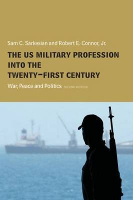 The US Military Profession into the 21st Century by Sam Sarkesian