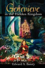 Genevieve in the Hidden Kingdom by Edward A Batory image