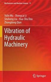 Vibration of Hydraulic Machinery by Yulin Wu