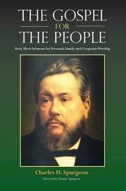 The Gospel for the People by Charles H Spurgeon