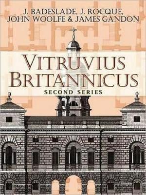 Vitruvius Britannicus, Second Series by J. Badeslade