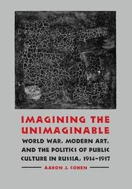 Imagining the Unimaginable by Aaron J Cohen
