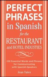 Perfect Phrases in Spanish for the Hotel and Restaurant Industries by Jean Yates