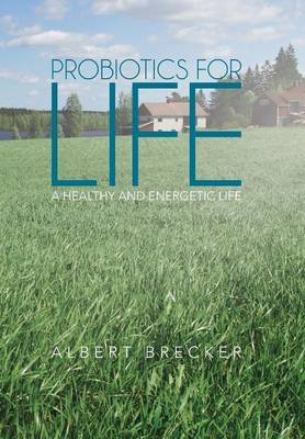 Probiotics for Life by Albert Brecker