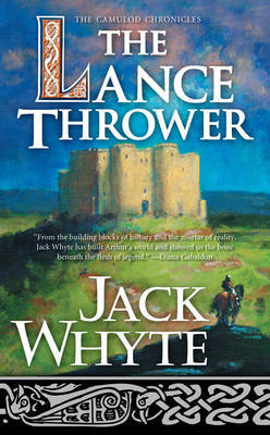 Lance Thrower, The (6) by Jack Whyte