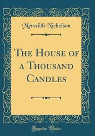 The House of a Thousand Candles (Classic Reprint) by Meredith Nicholson image