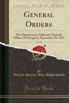 General Orders, Vol. 316 by United States War Department