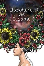 Elsewhere, We Became by Ari Augustine image