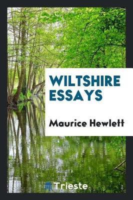 Wiltshire Essays by Maurice Hewlett image