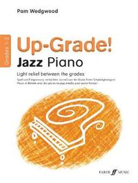 Up-Grade! Jazz Piano Grades 1-2 by Pam Wedgwood