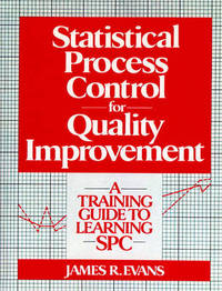 Statistical Process Control For Quality Improvement by James R Evans image