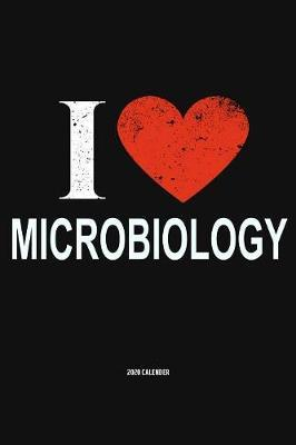 I Love Microbiology 2020 Calender by Del Robbins