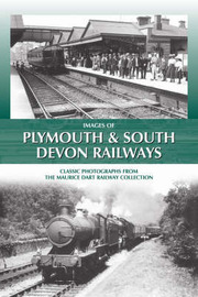 Images of Plymouth and South Devon Railways: Classic Photographs from The Maurice Dart Collection by Maurice Dart image