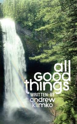 All Good Things by Andrew Frank Klimko image