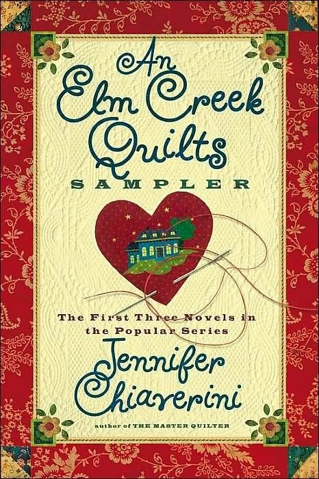 An Elm Creek Quilts Sampler: The First Three Novels in full by Jennifer Chiaverini